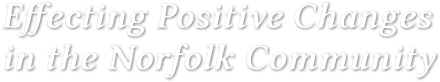 Effecting Positive Changes in the Norfolk Community